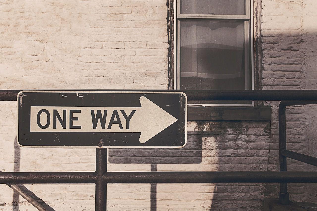 Es gibt nur einen Weg und kein zurück mehr beim Schluss machen